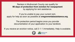 A text image reading explaining renters living in Multnomah County are now protected from eviction for nonpayment for 90 days if they provide proof to their landlord that they have applied for rent assistance.