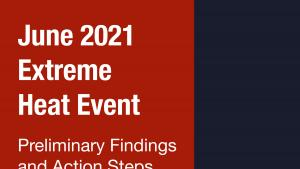 Cover of June 2021 Heat Event Preliminary Findings