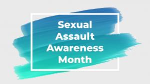Sexual Assault Awareness Month 2021