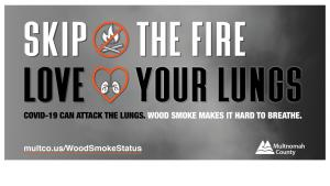 skip the fire. love your lungs