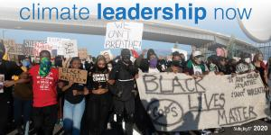 Climate leadership now- newsletter cover with Black lives matter demonstration