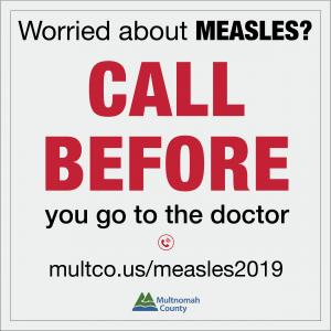 Worried about Measles? Call before you go to the doctor.
